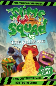 Slime Squad vs the Killer Socks : Book 5, Paperback