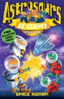 Astrosaurs Academy 8: Space Kidnap!, Paperback Book
