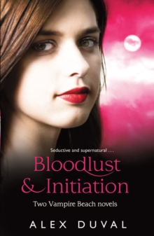 Vampire Beach 2-in-1 Bind Up Bloodlust & Initiation, Paperback