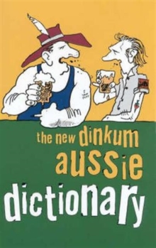 The New Dinkum Aussie Dictionary, Paperback