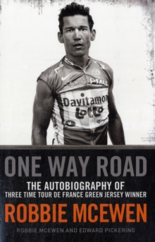 One Way Road : The Autobiography of Robbie McEwen, Paperback
