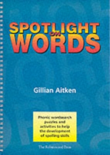 Spotlight on Words Book 1 : Phonic Wordsearch Puzzles and Activities to Help the Development of Spelling Skills, Spiral bound