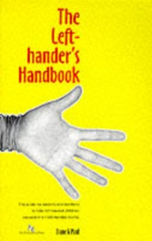 The Left-hander's Handbook : How to Succeed in a Right-handed World - For Teachers and Parents of Left-handed Children, Spiral bound