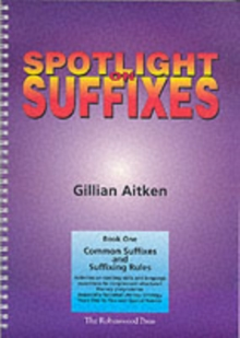Spotlight on Suffixes Book 1 : Common Suffixes and Suffixing Rules, Spiral bound