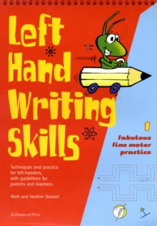 Left Hand Writing Skills : Fabulous Fine Motor Practice Book 1, Spiral bound