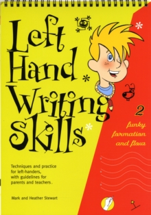 Left Hand Writing Skills : Funky Formation and Flow Book 2, Spiral bound