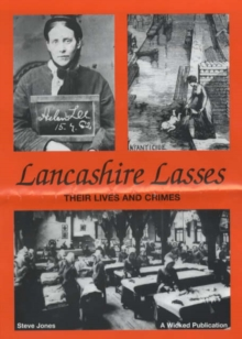 Lancashire Lasses : Their Lives and Crimes, Paperback Book