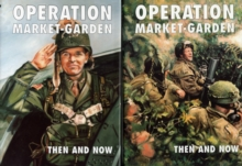 Operation Market-garden Then and Now : v. 1 & 2, Hardback