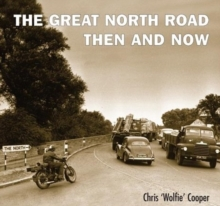 The Great North Road Then and Now, Paperback Book