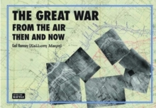 The Great War from the Air Then and Now, Hardback