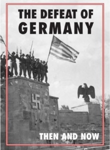 The Defeat of Germany Then and Now, Hardback