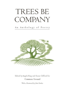Trees be Company : An Anthology of Poetry, Paperback