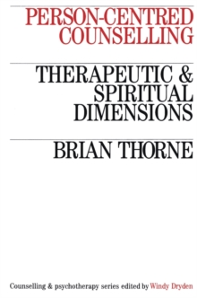 Person-centred Counselling : Therapeutic and Spiritual Dimensions, Paperback