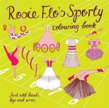 Rosie Flo's Sporty Colouring Book : No. 13, Paperback