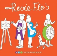 Little Rosie Flo's ABC Colouring Book, Paperback