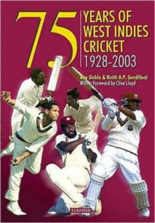 75 Years of West Indies Cricket,1928-2003, Hardback Book