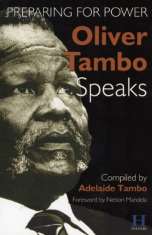 Oliver Tambo Speaks : Preparing for Power, Paperback