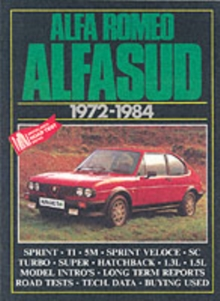 Alfa Romeo Alfasud, 1972-84 : Road and Comparison Tests, Model Introductions, History and Buying Guide Articles. Models: 1186, Ti, 1286 Sprint, 5M, 1300Ti, 1490 Ti and Sprint, 1.4 Super, 1.5 Sprint Ve, Paperback