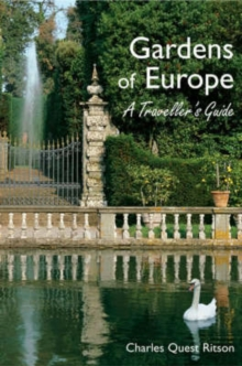 The Gardens of Europe : A Traveller's Guide, Hardback