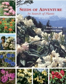 Seeds of Adventure : In Search of Plants, Hardback