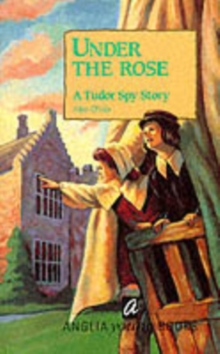 Under the Rose : Tudor Spy Story, Paperback