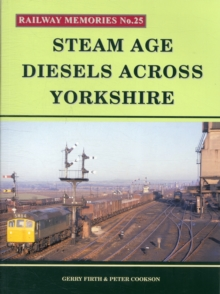 Steam Age Diesels Across Yorkshire, Paperback
