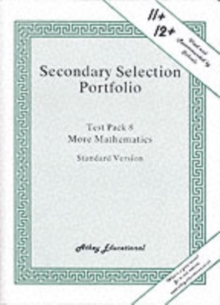 Secondary Selection Portfolio : More Mathematics Practice Papers (Standard Version) Test Pack 8, Loose-leaf