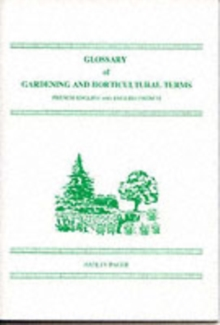 Glossary of Gardening and Horticultural Terms, French-English and English-French, Paperback
