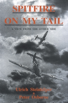 Spitfire on My Tail : A View from the Other Side, Paperback