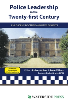 Police Leadership in the 21st Century : Philosophy, Doctrine and Developments, Paperback Book