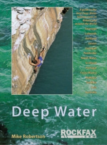 Deep Water : Rockfax Guidebook to Deep Water Soloing, Paperback