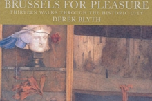Brussels for Pleasue : Thirteen Walks Through the Historic City, Paperback Book