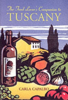 The Food Lover's Companion to Tuscany, Paperback
