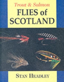 Trout and Salmon Flies of Scotland, Hardback