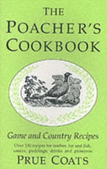 Poacher's Cookbook : Game and Country Recipes, Hardback