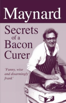 Maynard - Secrets of a Bacon Curer, Hardback