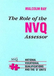Role of the NVQ Assessor : National Vocational Qualifications and the 'D' Units, Paperback Book