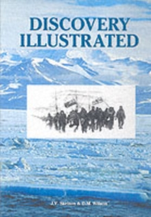 Discovery Illustrated : Pictures from Captain Scott's First Antarctic Expedition, Hardback