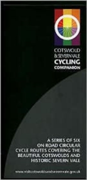 Cotswold and Severn Vale Cycling Companion : A Series of Six on Road Circular Cycle Routes Covering the Beautiful Cotswolds and Historic Severn Vale, Paperback