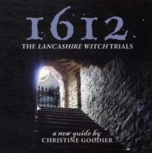 1612: the Lancashire Witch Trials : A New Guide by Christine Goodier, Paperback