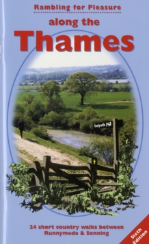 Rambling for Pleasure Along the Thames : 24 Short Country Walks Between Runnymede and Sonning, Paperback Book