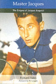 Master Jacques : The Enigma of Jacques Anquetil, Paperback