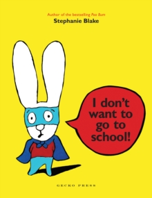 I Don't Want to Go to School, Paperback Book