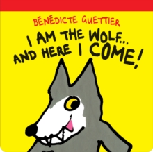 I am the Wolf... and Here I Come, Board book