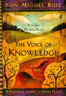 The Voice of Knowledge : A Practical Guide to Inner Peace, Paperback
