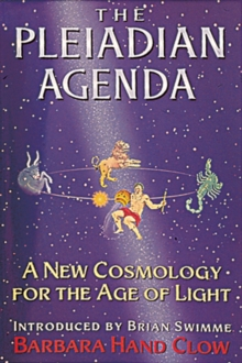 The Pleiadian Agenda : A New Cosmology for the Age of Light, Paperback