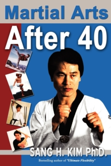 Martial Arts After 40, Paperback Book