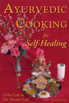Ayurvedic Cooking for Self-Healing, Paperback