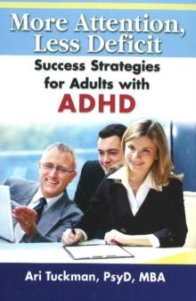 More Attention, Less Deficit : Success Strategies for Adults with ADHD, Paperback