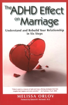 The ADHD Effect on Marriage : Understand & Rebuild Your Relationship in Six Steps, Paperback Book